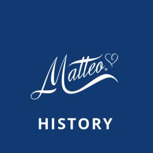 Matteo – History